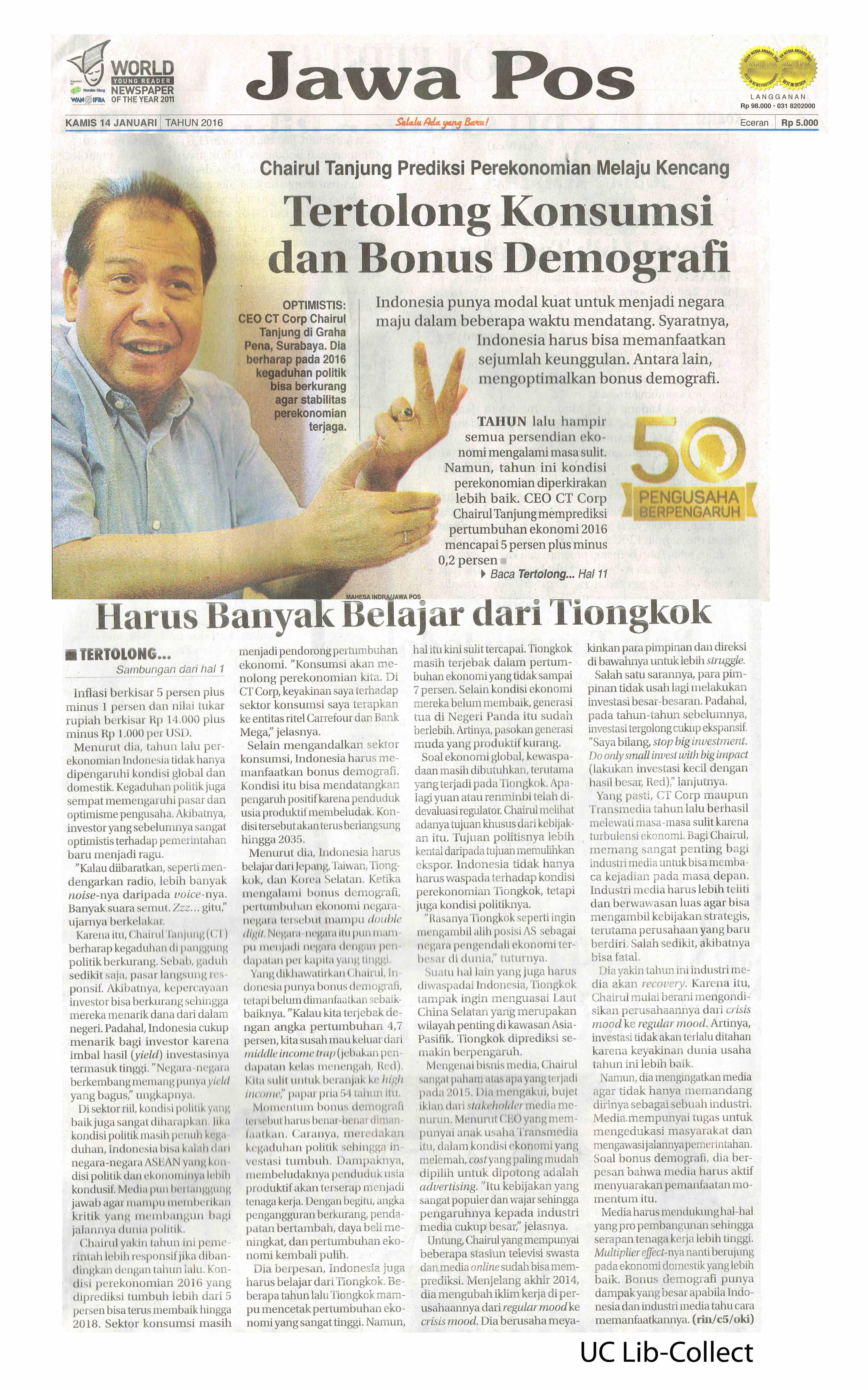 14 Januari 2016. Chairul Tanjung Prediksi Perekonomian Melaju Kencang_Tertolong Konsumsi dan Bonus Demografi. Jawa Pos. 14 Januari 2016.Hal.1,11