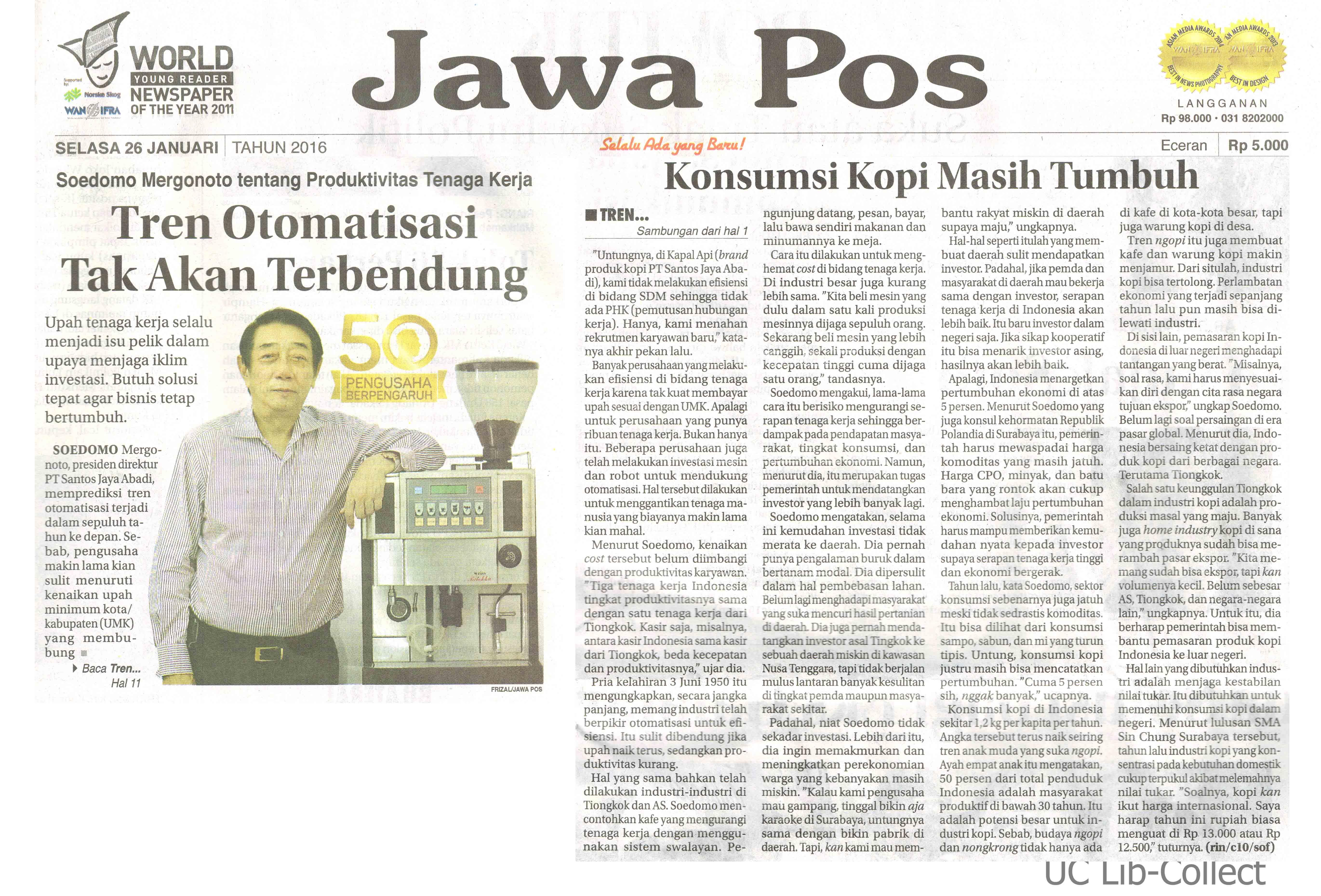 26 Januari 2016. Soedomo Mergonoto tentang Produktivitas Tenaga Kerja_Tren Otomatisasi Tak Akan Terbendung. Jawa Pos.26 Januari 2016. Hal.1,11