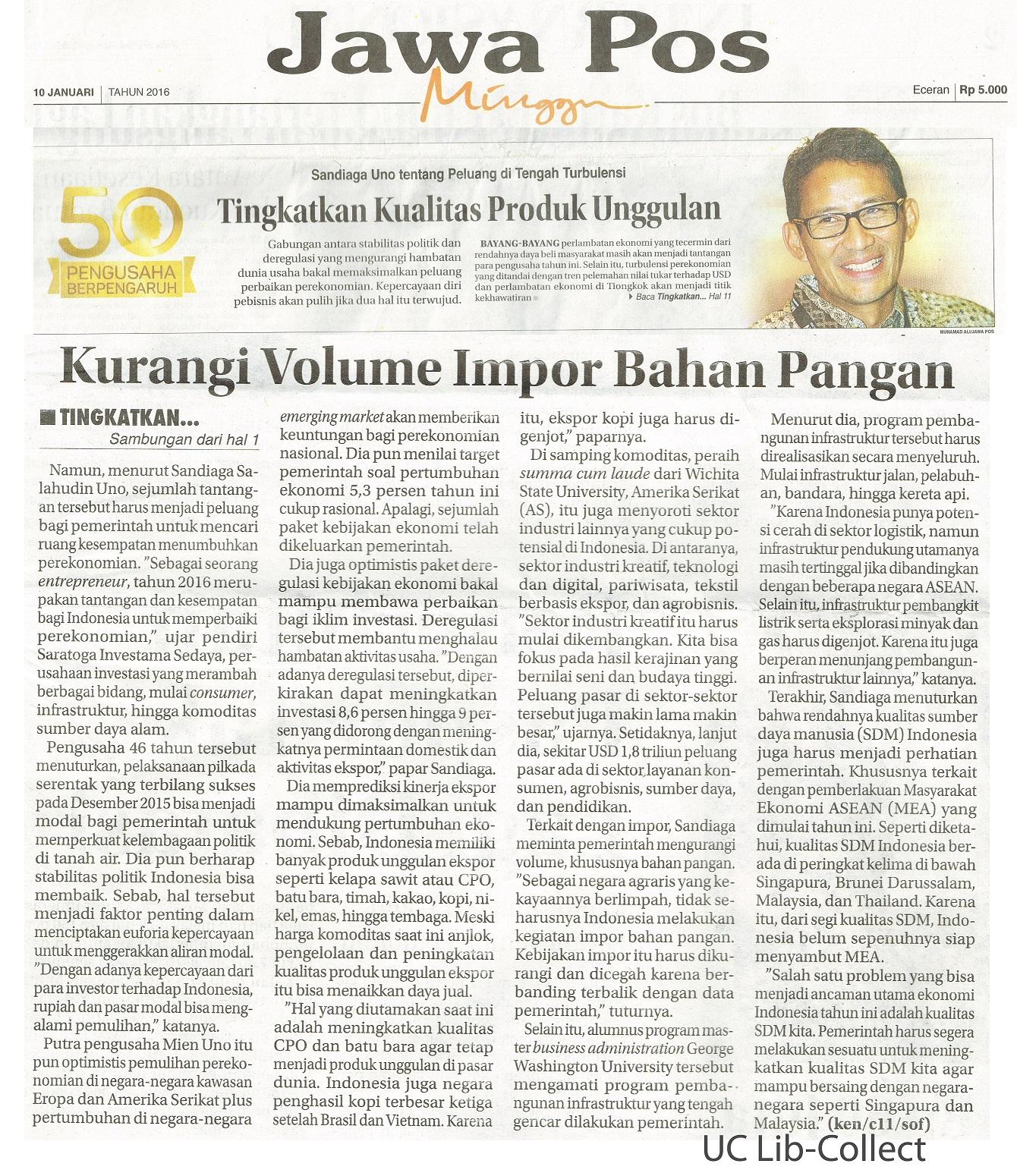 10 Januari 2016. Sandiago Uno tentang Peluang di Tengah Turbulensi_Tingkatkan Kualitas Produk Unggulan. Jawa Pos. 10 Januari 2016. Hal.1,11