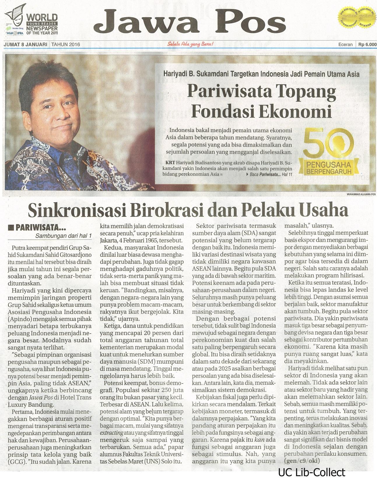 8 Januari 2016. Hariyadi B.Sukamdani Targetkan Indonesia Jadi Pemain Utama Asia_Pariwisata Topang Fondasi Ekonomi. Jawa Pos. 8 Januari 2016.HAl.1,11
