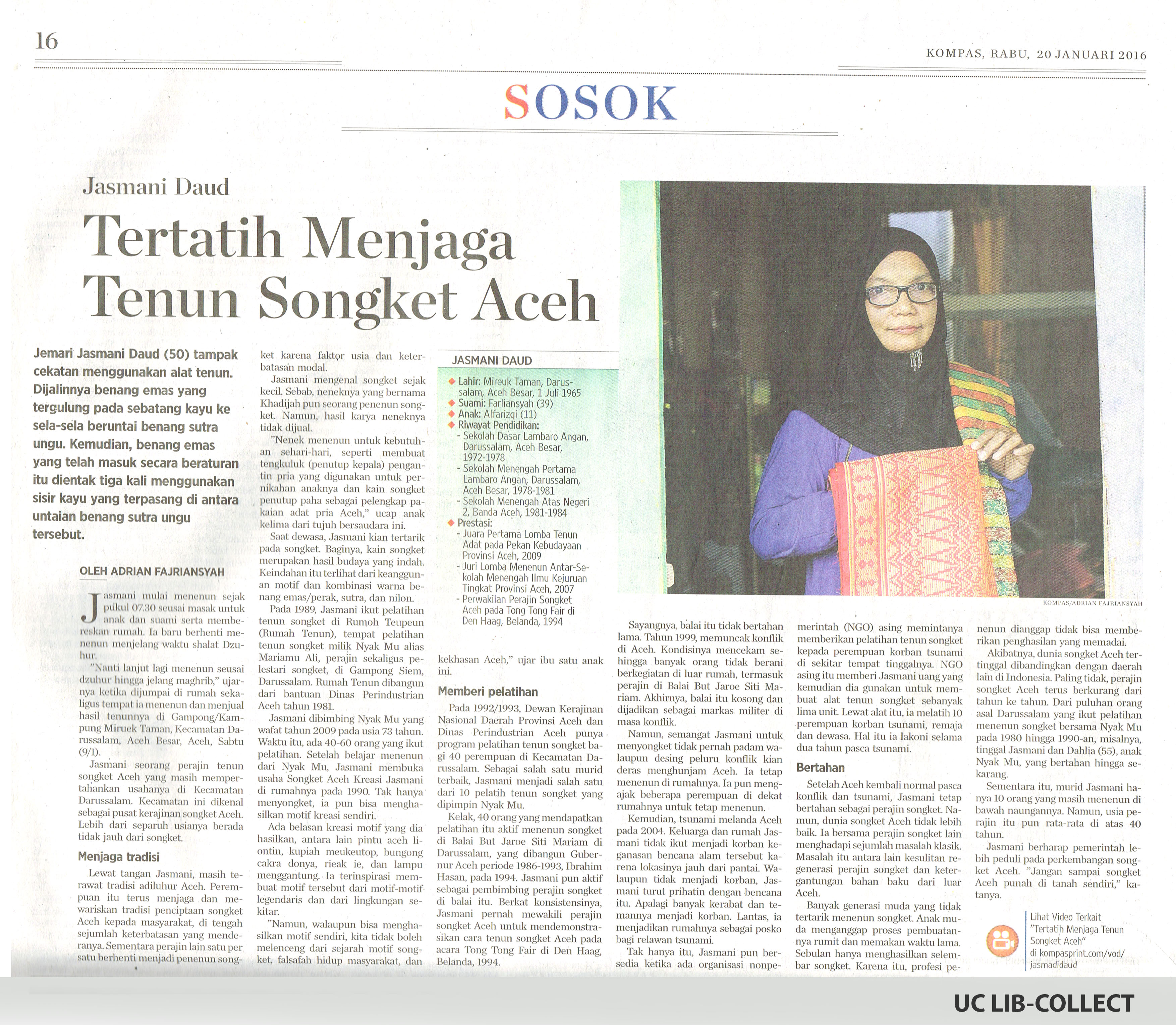 Jasmani Daud. Terlatih Menjaga Tenun Seongkat Aceh. Kompas. 20 Januari 2016. Hal 16