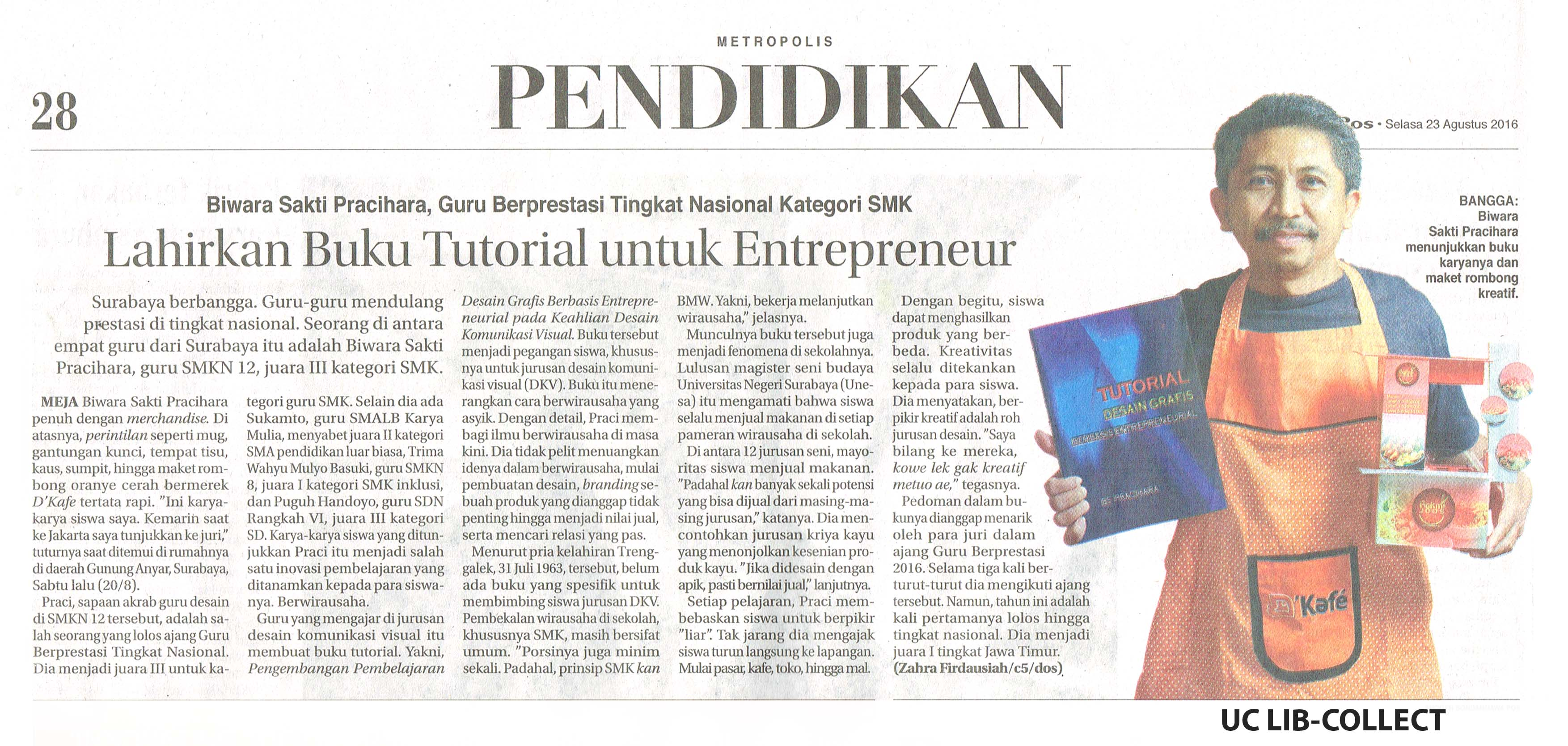 Lahirkan Buku Tutorial untuk Entrepreneur. JawaPos. 23 Agustus 2016. Hal 28