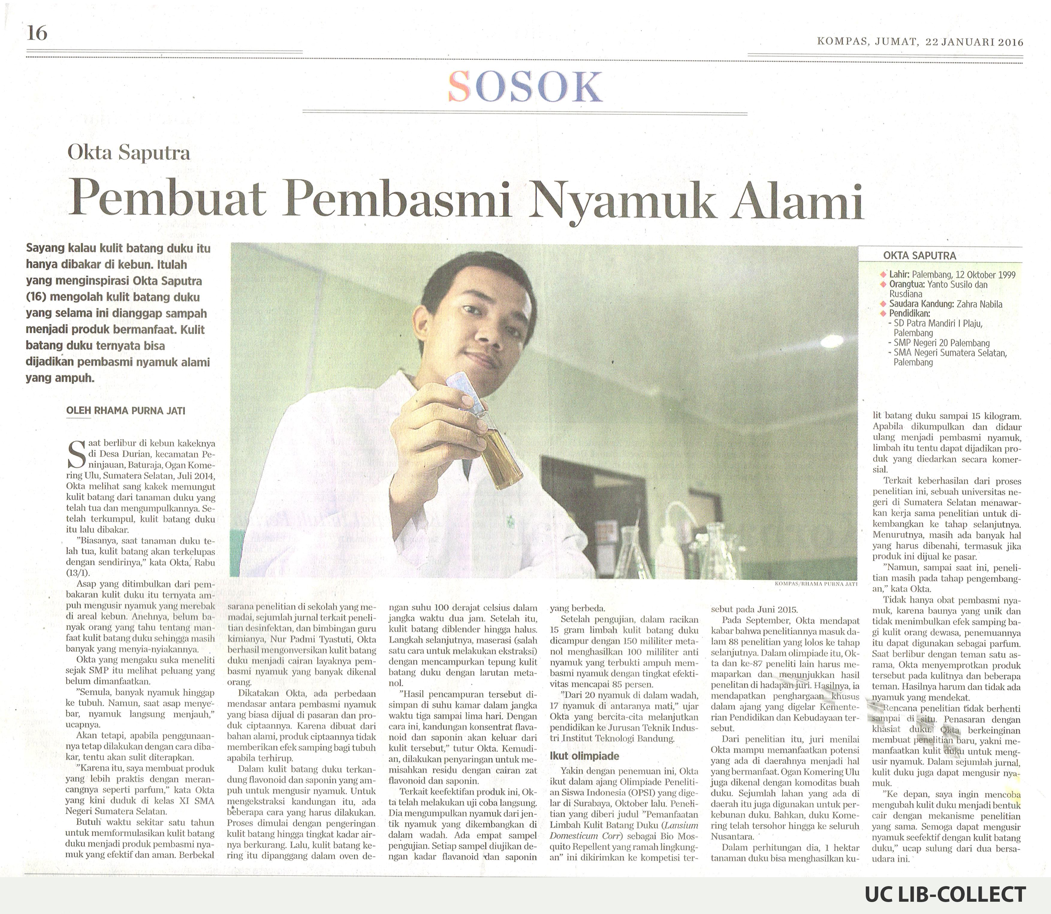 Okta Saputra Pembuat Pembasmi Nyamuk Alami. Kompas. 22 Januari 2016. Hal 16