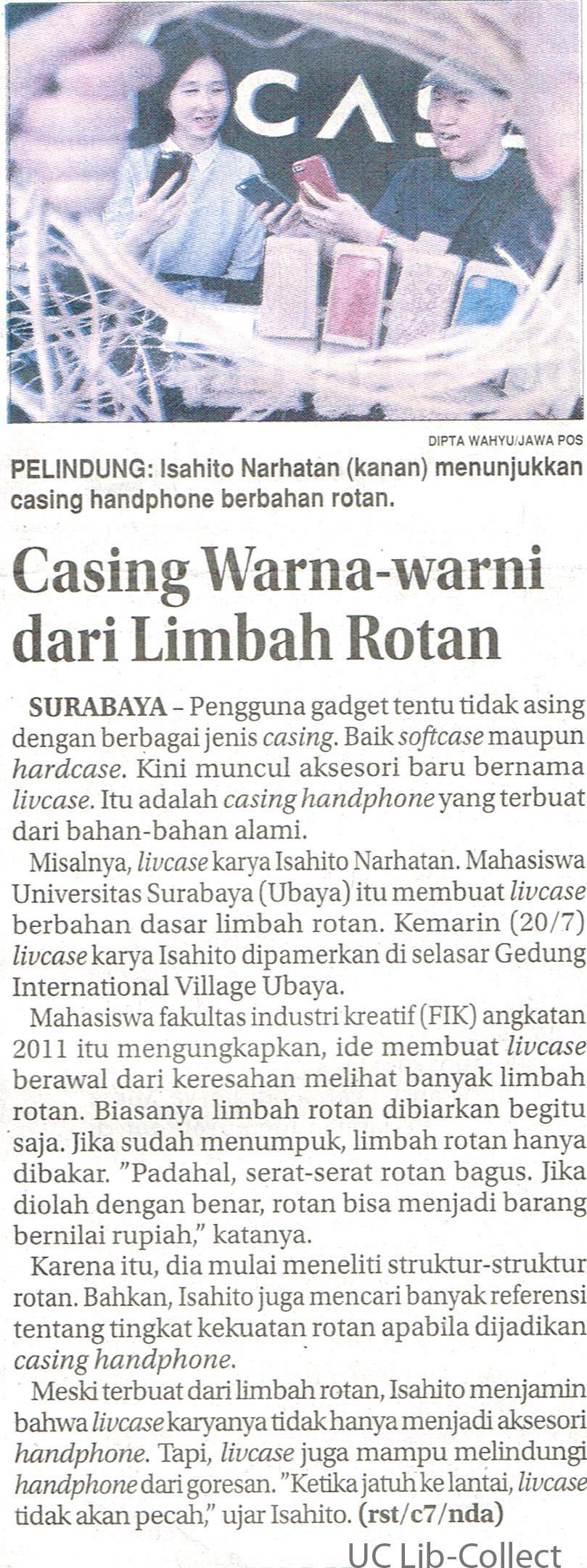 Casing Warna-Warni Dari Limbah Rotan. Jawa Pos. 21 Juli 2016. Hal 28