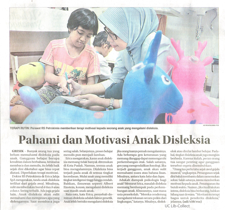 Pahami dan Motivasi Anak Disleksia. Jawa Pos. 23 Juli 2015. Hal 32