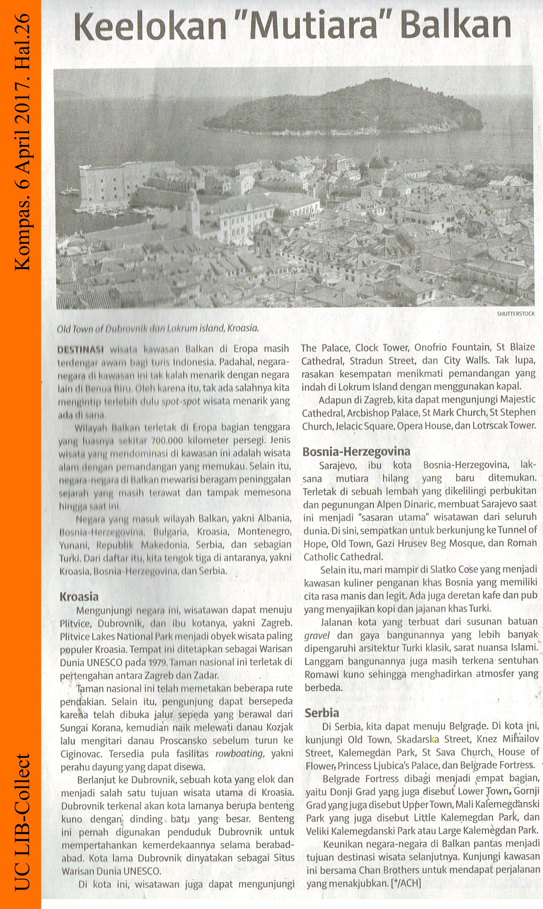 Keelokan Mutiara Balkan. Kompas. 6 April 2017. Hal.26