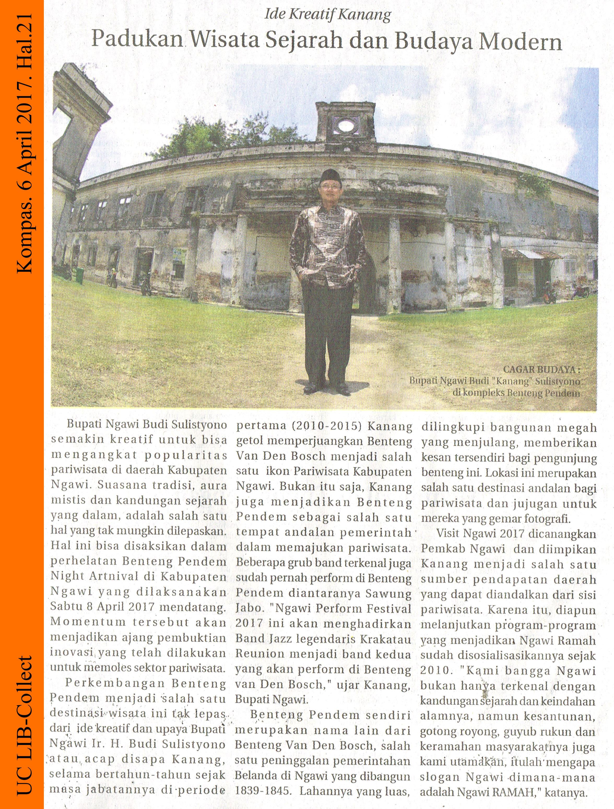 Padukan Wisata Sejarah dan Budaya Modern. Kompas. 6 April 2017. Hal.21