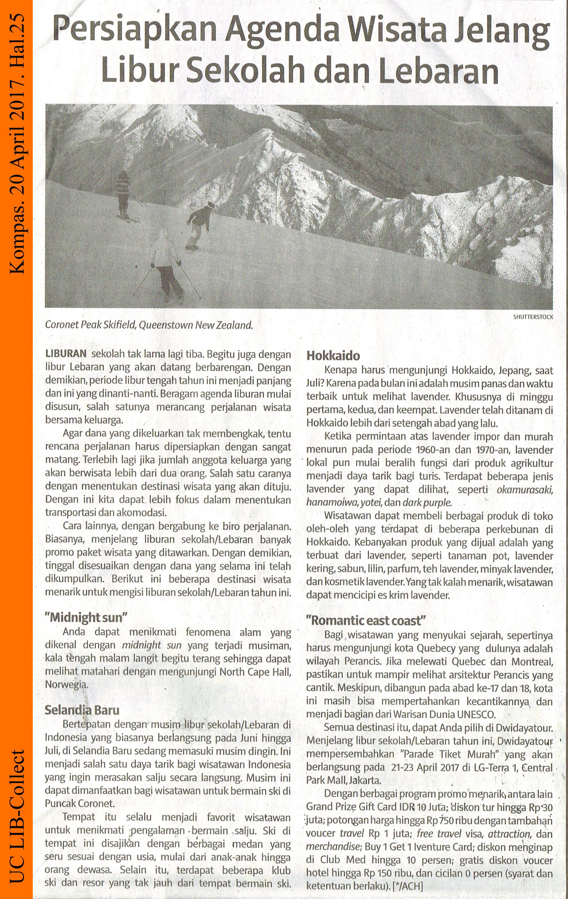 Persiapkan Agenda Wisata Jelang Libur Sekolah dan Lebaran. Kompas. 20 April 2017. Hal.25