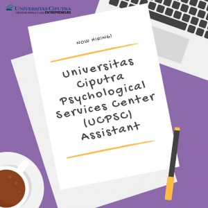 [NOW HIRING] Universitas Ciputra Psychological Services Center Assistant