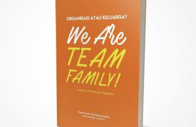 Organisasi atau Keluarga? We are Team Family!