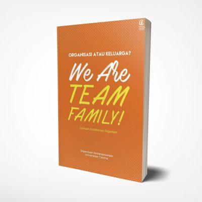 Organisasi atau Keluarga? We are Team Family!