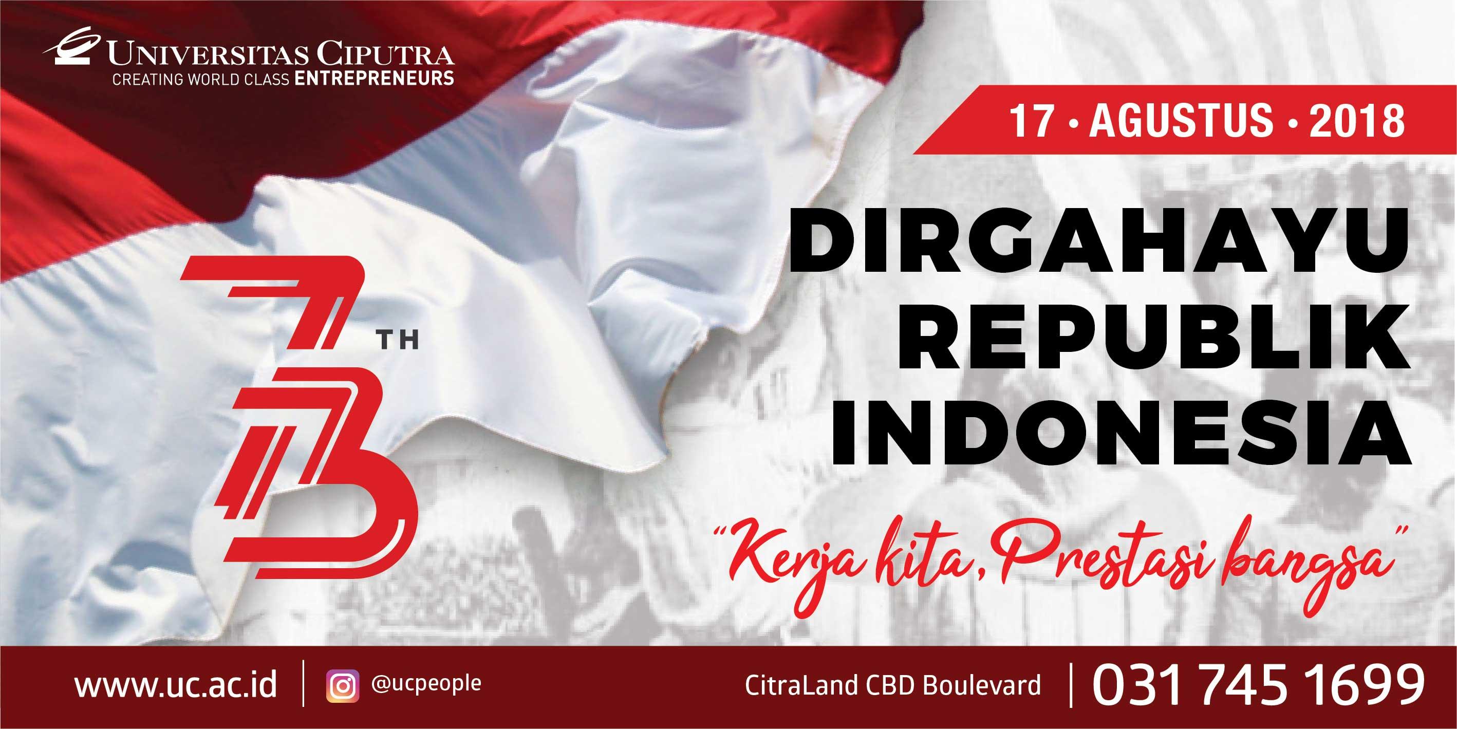 """Dirgahayu Republik Indonesia Ke-73  """"Kerja Kita, Prestasi Bangsa"""""""